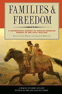 Families and Freedom: A Documentary History of African-American Kinship in the