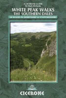 White Peak Walks: The Southern Dales: 30 Walks in Derbyshire and St...