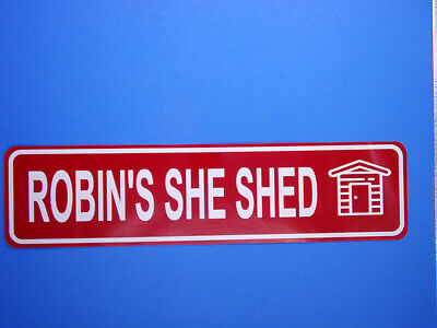 """SHE SHED SIGN Personalize it Aluminum Rustproof 6""""X24""""  Made in the USA"""