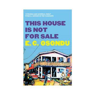 This House Is Not for Sale by E. C Osondu (author)