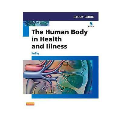 Study Guide for The Human Body in Health and Illness, Fifth Edition by Barbar...