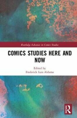 Comics Studies Here and Now by Frederick Luis Aldama 9781138498976 | Brand New