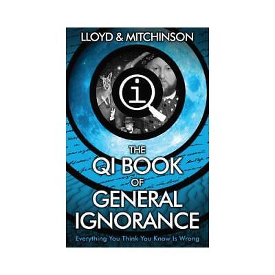 The Book of General Ignorance by John Lloyd (author), John Mitchinson (author)