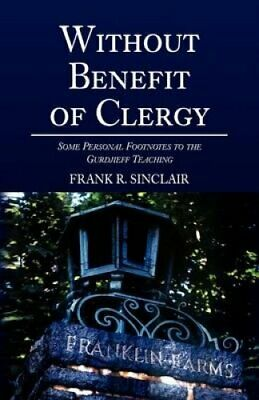Without Benefit of Clergy by Frank R Sinclair 9781441510730 | Brand New