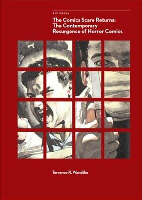 The Comics Scare Returns The Contemporary Resurgence of Horror ... 9781939125514