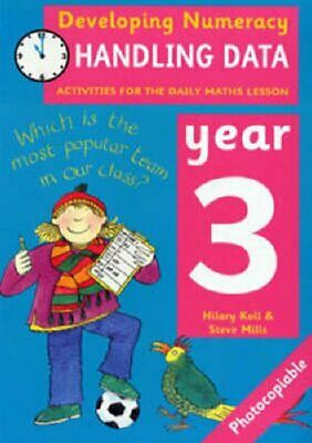 Handling Data: Year 3: Activities for the Daily Maths Lesson by Steve Mills,...