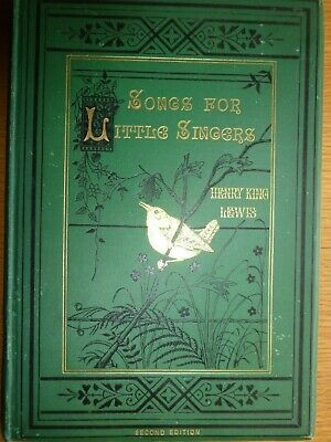 Songs For Little Singers.1881. Henry Lewis. 2Nd Ed. Lovely Embossed Covers Vgc