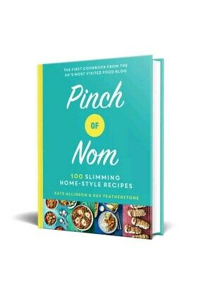 Pinch Of Nom: 100 Slimming, Home-Style Recipes By Kay Featherstone Kate Allinson