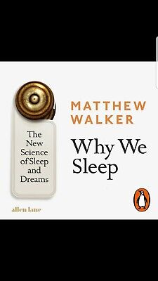 Brand New Why We Sleep: The New Science of Sleep and Dreams by Matthew Walker