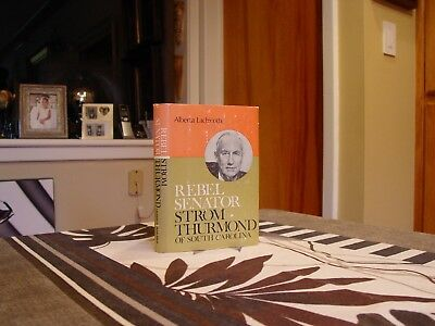 "Rebel Senator : Strom Thurmond by Alberta Lachicotte (1966, Hardcover):  ""SIGNED"
