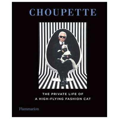 Choupette: The Private Life of a High-Flying Cat by Patrick Mauries (complica...