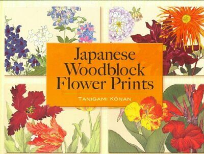 Japanese Woodblock Flower Prints by Tanigami Konan 9780486464428 | Brand New