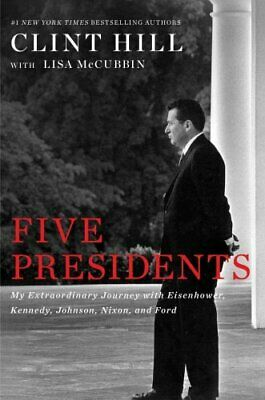 Five Presidents My Extraordinary Journey with Eisenhower, Kenne... 9781476794136