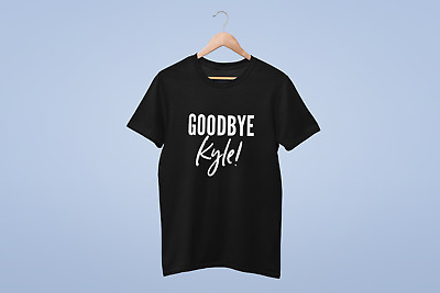 Goodbye Kyle Unisex Funny Tshirt Real Housewives of Beverly Hills Goodbye Kyle!