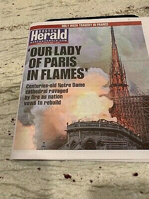 Cathedral Of Notre Dame In Paris N Flames-Boston Herald- April 16,2019 Newspaper