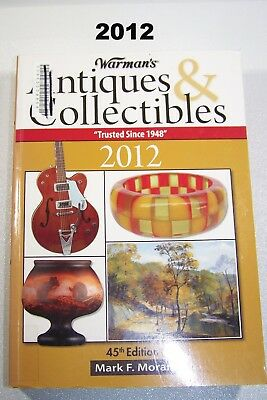 Warman's Antiques and Collectibles 2012 Mark F. Moran Softcover Prices Photos