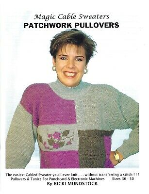 MAGIC PATCHWORK PULLOVERS Ricki Mundstock/Cables without Transferring PC & Elec