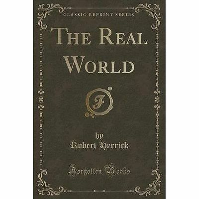 The Real World (Classic Reprint) by Robert Herrick (Paperback / softback, 2015)