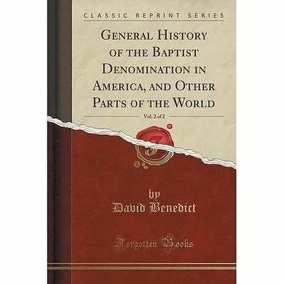 General History of the Baptist Denomination in America, and Other Parts of...