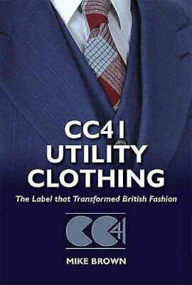 Cc41 Utility Clothing The Label That Transformed British Fashion 9781781220054