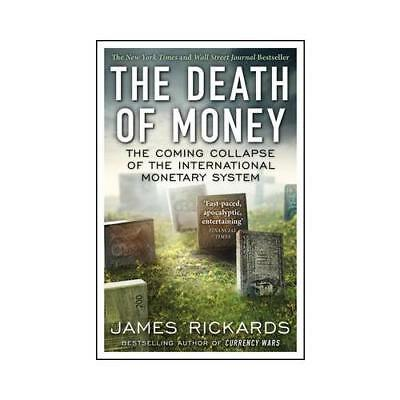 The Death of Money by James Rickards (author)