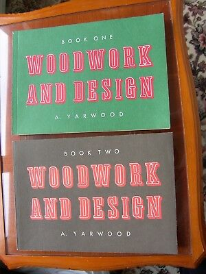 "WOODWORK BOOKS ""WOODWORK AND DESIGN"" by A.YARWOOD BOOK 1 AND 2"