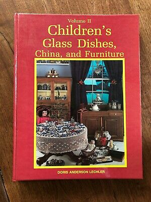 Children's Glass Dishes, China and Furniture Vol II Collectors Guide Hardcover