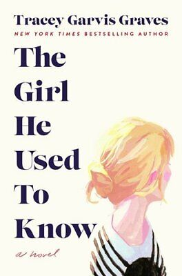 The Girl He Used to Know by Tracey Garvis Graves (P-D-F)