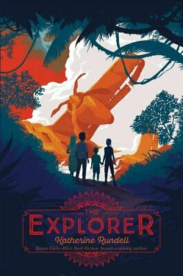 The Explorer by Katherine Rundell 9781481419451 | Brand New | Free UK Shipping