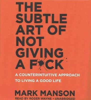 The Subtle Art of Not Giving A F*Ck by Mark Manson (author)