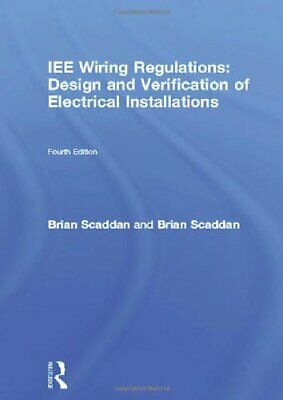 IEE Wiring Regulations: Design and Verification of Electrical Installations (.