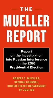 The Mueller Report: by Robert S. Mueller & Special Counsel's.. April 23 2019 ...