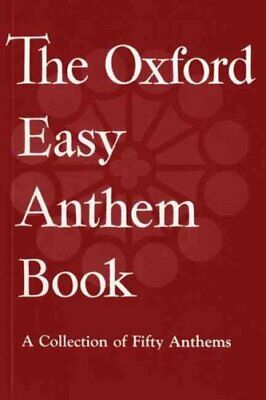The Oxford Easy Anthem Book: Vocal Score by Oxford University Press (Sheet...