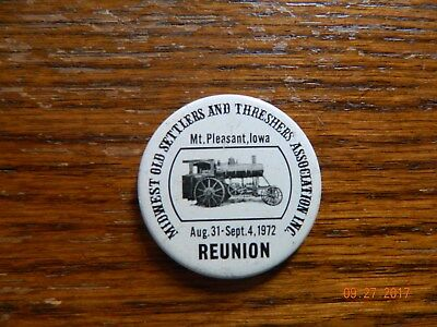 Midwest Old Settlers & Threshers Assn Mt Pleasant IA 1972 Reunion  Pinback
