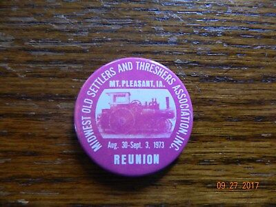 Midwest Old Settlers & Threshers Assn Mt Pleasant IA 1973 Reunion  Pinback