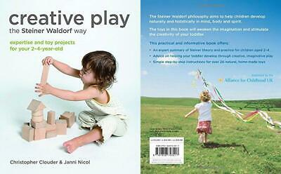 Creative Play the Steiner Waldorf Way: Expertise and toy projects for your...
