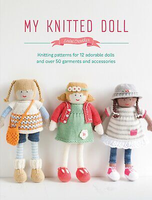 My Knitted Doll: Knitting patterns by Louise Crowther 12 adorable dolls PB New