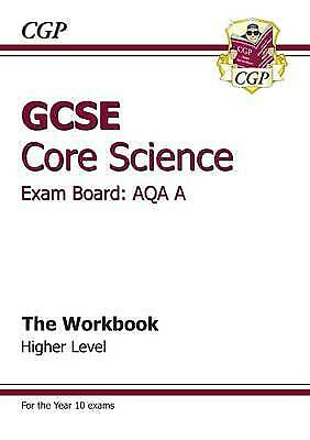 GCSE Core Science AQA A Workbook - Higher (A*-G Course) by CGP Books (Paperback,