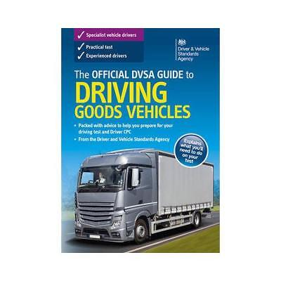 The Official DVSA Guide to Driving Goods Vehicles by Great Britain (author)