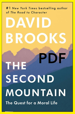 The Second Mountain: The Quest for a Moral Life [PDF] EB00K 2019