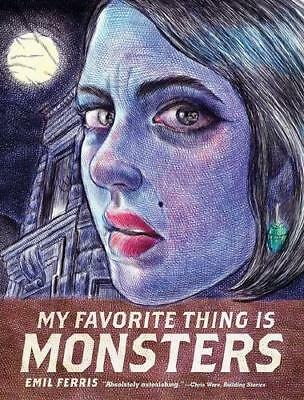 My Favorite Thing Is Monsters by Emil Ferris (author)