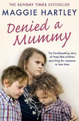 Denied a Mummy by Maggie Hartley (author)
