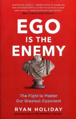 Ego Is the Enemy by Ryan Holiday (author)