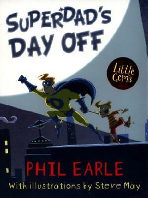 Superdad's Day Off by Phil Earle, Steve May (illustrator)