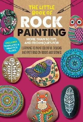 The Little Book of Rock Painting by F. Sehnaz Bac (author), Marisa Redondo (a...