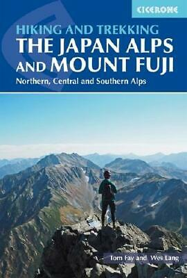Walking and Trekking the Japan Alps and Mount Fuji by Tom Fay (author), Wesle...
