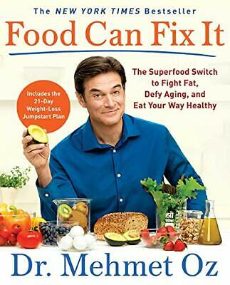 Food Can Fix It: The Superfood Switch to Fight Fat, Defy Aging, and Eat Your Way