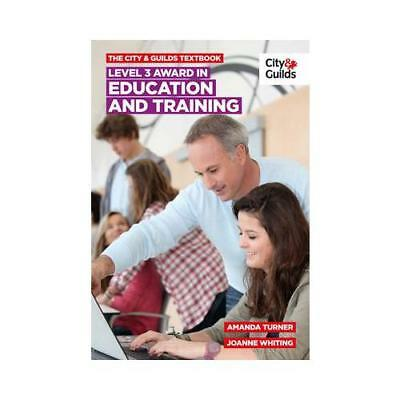 City & Guilds Textbook: Level 3 Award in Education and Training by Jo Whiting...