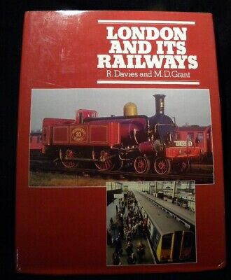 London and Its Railways by R Davies and MD Grant with dust jacket