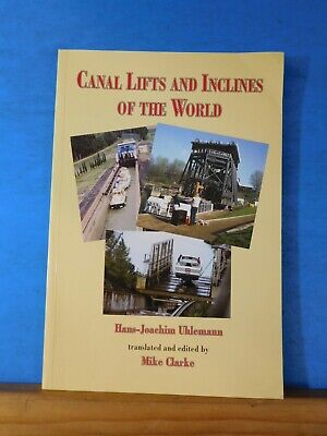 Canal Lifts And Inclines Of The World By Hans-Joachim Uhlemann Translated and